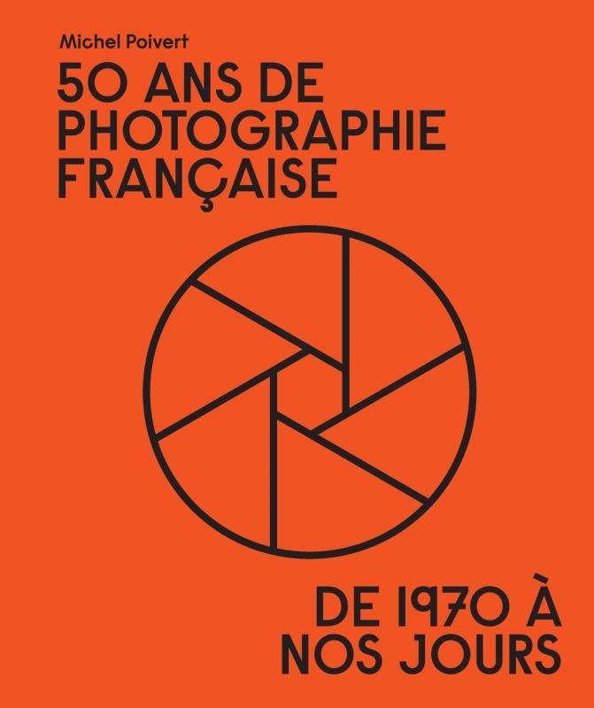50 ans de photographie francaise