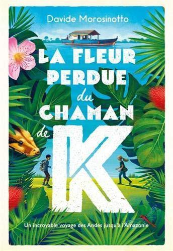 la-fleur-perdue-du-chaman-k